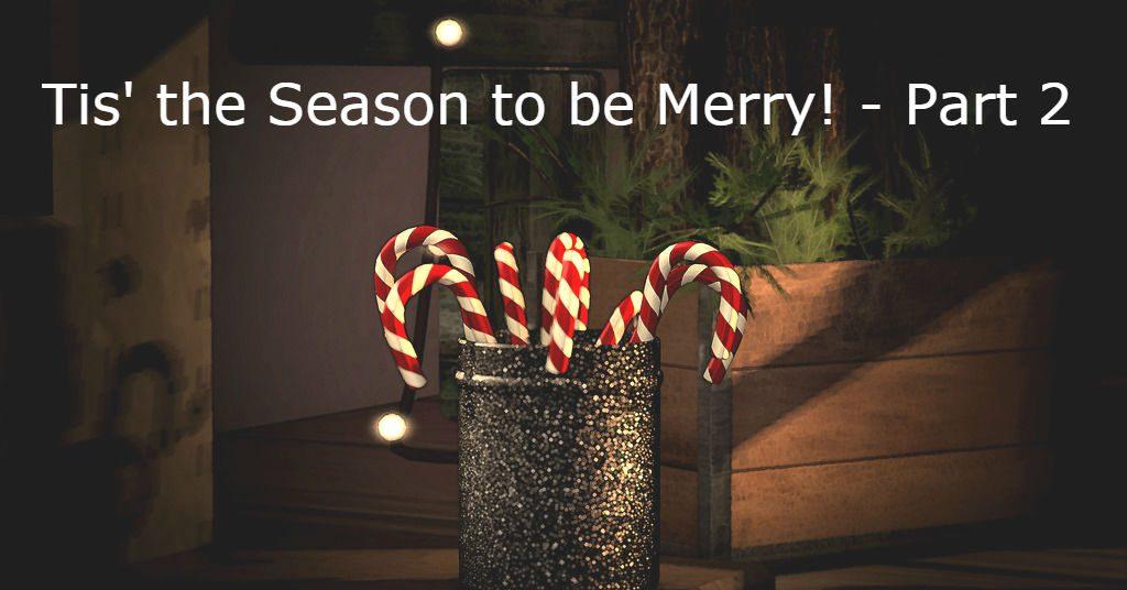 Tis' the Season to be Merry! – Part 2