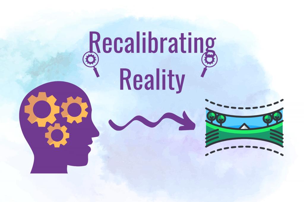Recalibrating Reality